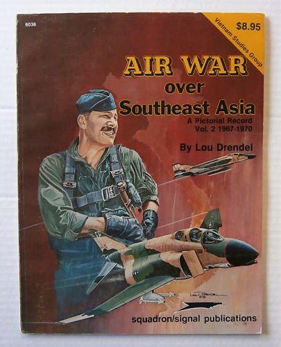 CHEAP BOOKS  ZB1858 AIR WAR OVER SOUTHEAST ASIA A PICTORIAL RECORD VOL.2 1967-1970 - LOU DRENDEL