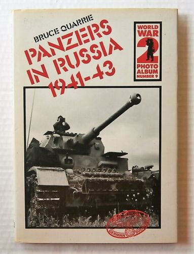 CHEAP BOOKS  ZB3031 WORLD WAR 2 PHOTO ALBUM NUMBER 9 - PANZERS IN RUSSIA 1941-43 - BRUCE QUARRIE