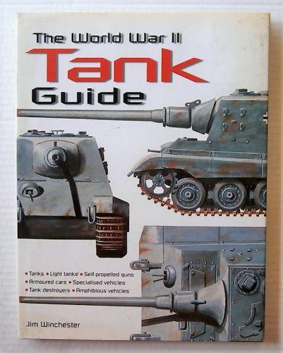 CHEAP BOOKS  ZB3035 THE WORLD WAR II TANK GUIDE - JIM WINCHESTER