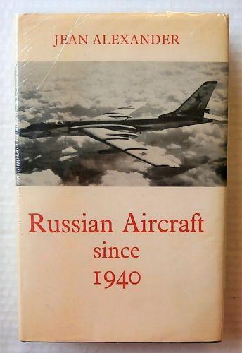 CHEAP BOOKS  ZB3037 RUSSIAN AIRCRAFT SINCE 1940 - JEAN ALEXANDER