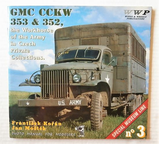 CHEAP BOOKS  ZB3041 GMC CCKW 353 AND 352 THE WORKHORSE OF THE ARMY IN CZECH PRIVATE COLLECTIONS