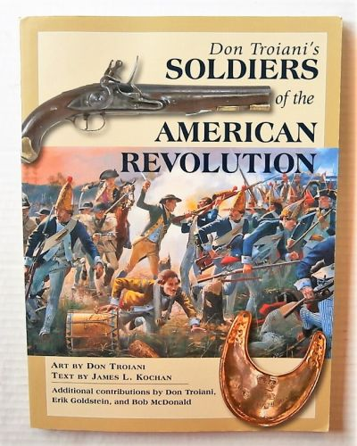 CHEAP BOOKS  ZB3042 SOLDIERS OF THE AMERICAN REVOLUTION - DON TROIANI