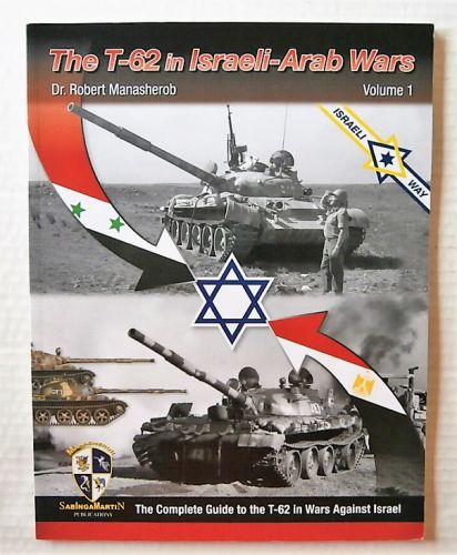 CHEAP BOOKS  ZB3043 THE T-62 IN ISRAELI-ARAB WARS VOLUME 1 - DR ROBERT MANASHEROB