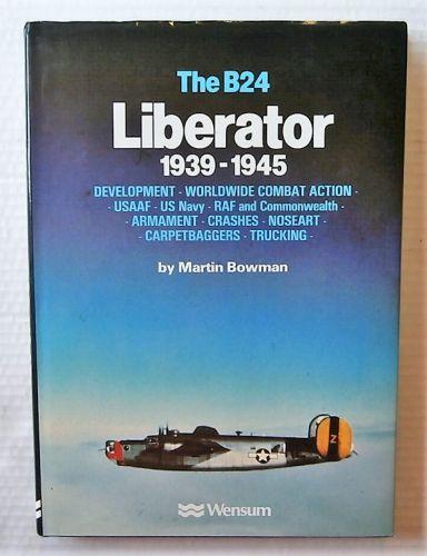 CHEAP BOOKS  ZB3050 THE B24 LIBERATOR 1939-1945 - MARTIN BOWMAN