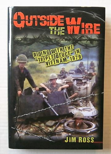 CHEAP BOOKS  ZB3144 OUTSIDE THE WIRE  RIDING WITH THE TRIPLE DEUCE IN VIETNAM 1970  - JIM ROSS