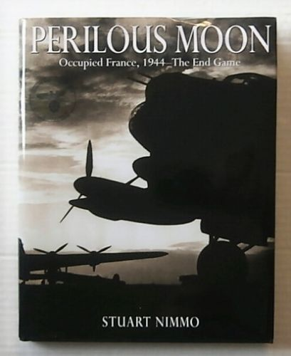 CHEAP BOOKS  ZB3117 PERILOUS MOON - OCCUPIED FRANCE 1944 - THE END GAME - STUART NIMMO