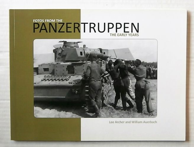 CHEAP BOOKS  ZB3115 FOTOS FROM THE PANZERTRUPPEN THE EARLY YEARS - LEE ARCHER AND WILLIAM AUERBACH