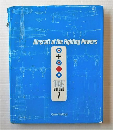CHEAP BOOKS  ZB3105 AIRCRAFT OF THE FIGHTING POWERS 1947 VOLUME 7 - OWEN THETFORD