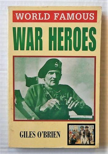 CHEAP BOOKS  ZB3096 WORLD FAMOUS WAR HEROES - GILES OBRIEN