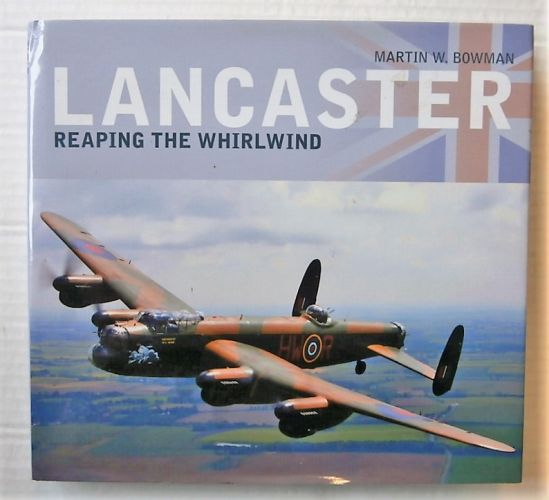 CHEAP BOOKS  ZB3095 LANCASTER REAPING THE WHIRLWIND - MARTIN W BOWMAN
