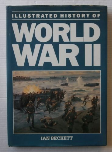 CHEAP BOOKS  ZB3091A ILLUSTRATED HISTORY OF WORLD WAR II - IAN BECKETT