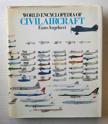 CHEAP BOOKS  ZB3052 WORLD ENCYCLOPEDIA OF CIVIL AIRCRAFT - ENZO ANGELUCCI  UK SALE ONLY