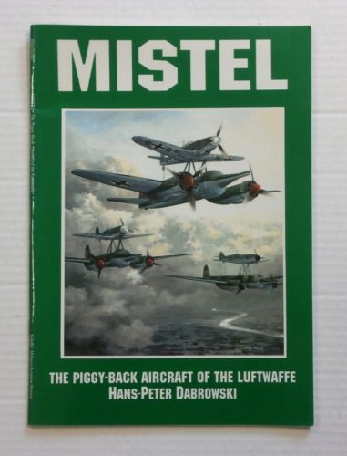 CHEAP BOOKS  ZB816 MISTEL THE PIGGY-BACK AIRCRAFT OF THE LUFTWAFFE