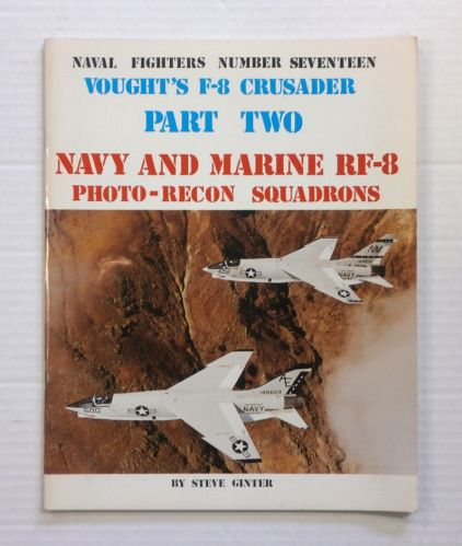 CHEAP BOOKS  ZB830 NAVAL FIGHTERS NUMBER 17 VOUGHTS F-8 CRUSADER PART TWO RF-8 PHOTO-RECON SQUADRONS