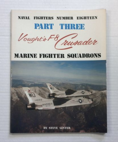CHEAP BOOKS  ZB831 NAVAL FIGHTERS NUMBER 18 PART THREE VOUGHTS F-8 CRUSADER MARINE FIGHTER SQUADRONS