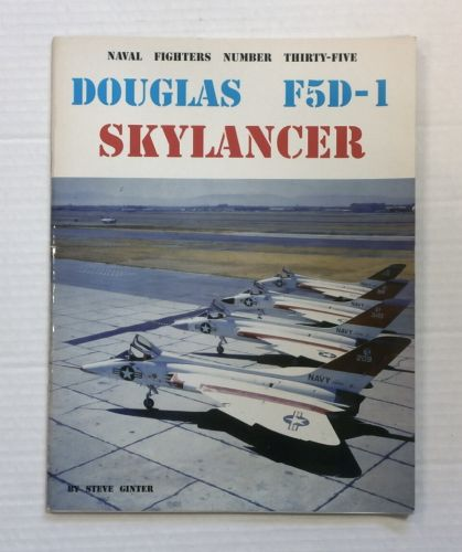 CHEAP BOOKS  ZB833 NAVAL FIGHTERS NUMBER 35 DOUGLAS F5D-1 SKYLANCER