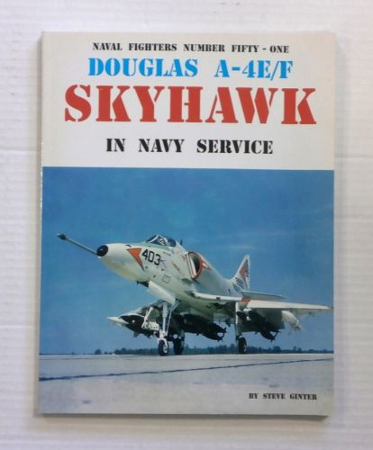 CHEAP BOOKS  ZB834 NAVAL FIGHTERS NUMBER 51 DOUGLAS A -4E/F SKYHAWK NAVY SERVICE