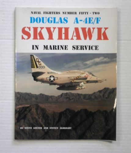 CHEAP BOOKS  ZB835 NAVAL FIGHTERS NUMBER 52 DOUGLAS A-4E/F SKYHAWK MARINE SERVICE