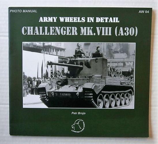 CHEAP BOOKS  ZB3207 ARMY WHEELS IN DETAIL - CHALLENGER MK.VIII  A30  - PETR BROJO