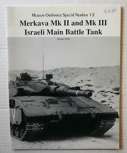 CHEAP BOOKS  ZB3210 MUSEUM ORDNANCE SPECIAL NUMBER 12 - MERKAVA Mk II AND Mk III ISRAELI MAIN BATTLE TANK - SHLOMO YOFFE
