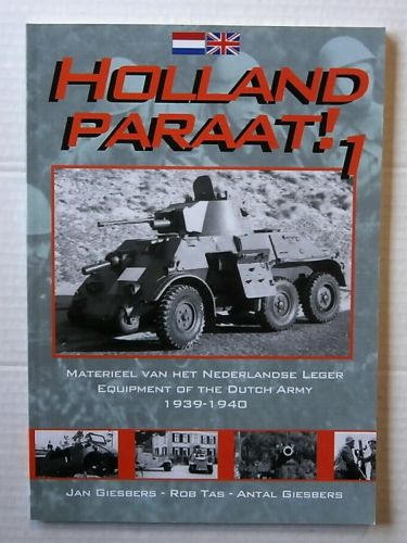 CHEAP BOOKS  ZB3216 HOLLAND PARAAT   1 - EQUIPMENT OF THE DUTCH FIELD ARMY IN MOBILISATION AND DEPLOYMENT 1939-1940