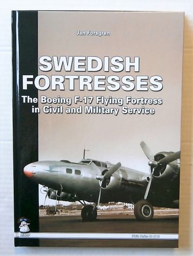 CHEAP BOOKS  ZB3225 SWEDISH FORTRESSES - THE BOEING F-17 FLYING FORTRESS IN CIVIL AND MILITARY SERVICE - JAN FORSGREN