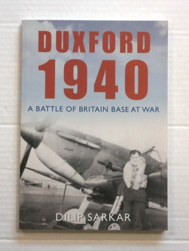 CHEAP BOOKS  ZB836 DUXFORD 1940 A BATTLE OF BRITAIN BASE AT WAR