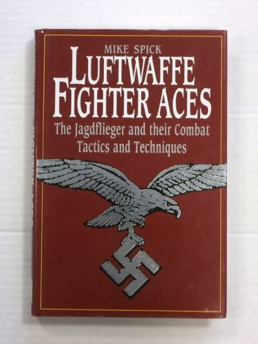 CHEAP BOOKS  ZB842 LUFTWAFFE FIGHTER ACES THE JAGDFLIEGER AND THEIR COMBAT TACTICS