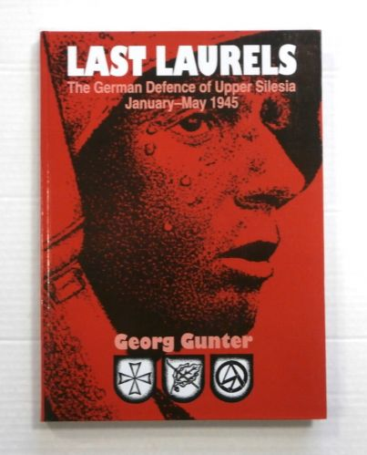 CHEAP BOOKS  ZB844 LAST LAURELS THE GERMAN DEFENCE OF UPPER SILESIA JAN-MAY 1945