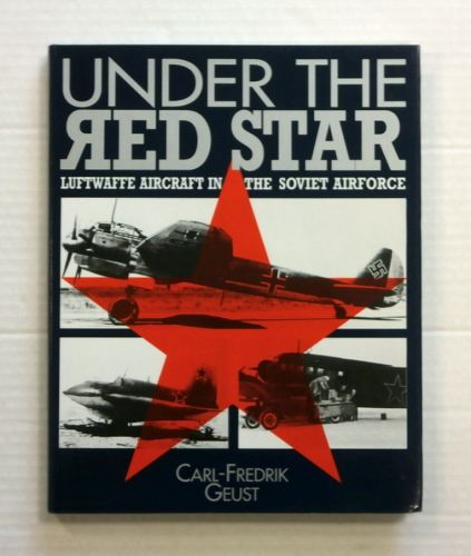 CHEAP BOOKS  ZB850 UNDER THE RED STAR LUFTWAFFE AIRCRAFT IN THE SOVIET AIRFORCE