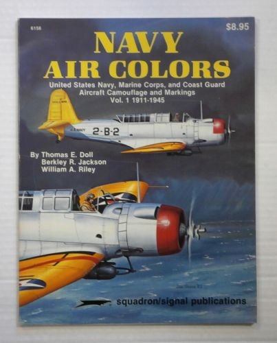 CHEAP BOOKS  ZB891 SQUADRON/SIGNAL 6156 NAVY AIR COLORS AIRCRAFT CAMOUFLAGE AND MARKINGS VOL 1 1911-1945