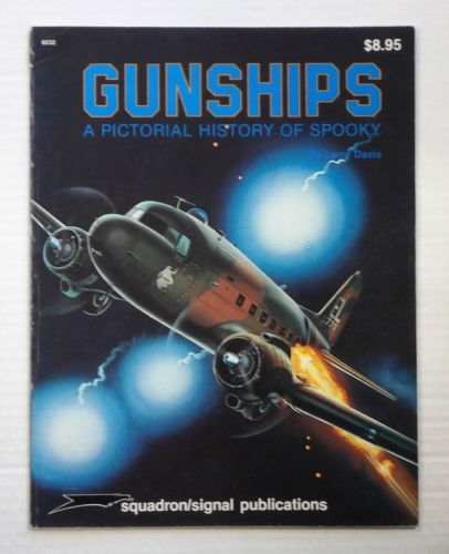 CHEAP BOOKS  ZB892 SQUADRON/SIGNAL 6032 GUNSHIPS A PICTORIAL HISTORY OF SPOOKY