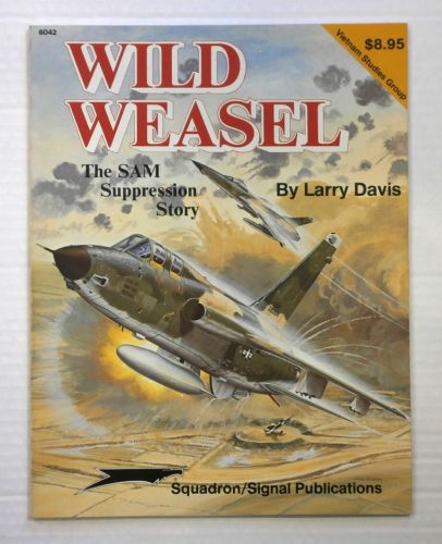 CHEAP BOOKS  ZB893 SQUADRON/SIGNAL 6042 WILD WEASEL THE SAM SUPPRESSION STORY