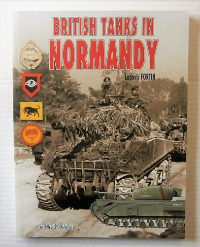 CHEAP BOOKS  ZB2153 BRITISH TANKS IN NORMANDY - LUDOVIC FORTIN