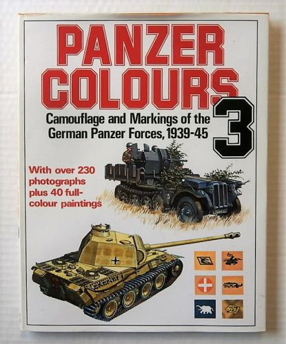 CHEAP BOOKS  ZB2179 PANZER COLOURS 3 - CAMOUFLAGE AND MARKINGS OF THE GERMAN PANZER FORCES 1939-45