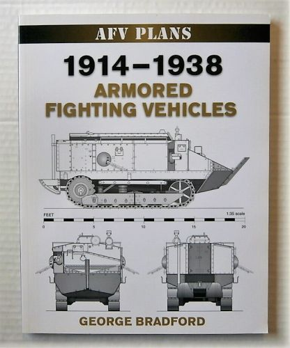 CHEAP BOOKS  ZB2180 AFV PLANS 1914 - 1938 ARMORED FIGHTING VEHICLES - GEORGE BRADFORD