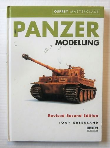 CHEAP BOOKS  ZB2181 OSPREY MASTERCLASS - PANZER MODELLING REVISED SECOND EDITION - TONY GREENLAND