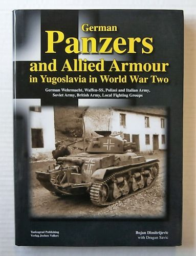 CHEAP BOOKS  ZB2187 GERMAN PANZERS AND ALLIED ARMOUR IN YUGOSLAVIA IN WORLD WAR TWO