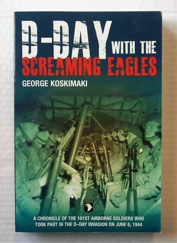 CHEAP BOOKS  ZB2192 D-DAY WITH THE SCREAMING EAGLES - GEORGE KOSKIMAKI