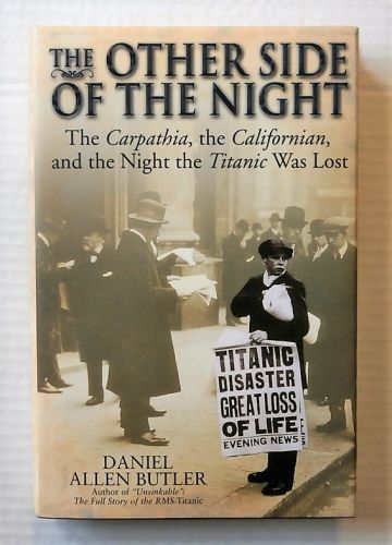 CHEAP BOOKS  ZB2200 THE OTHER SIDE OF THE NIGHT THE CARPATHIA THE CALIFORNIAN AND THE NIGHT THE TITANIC WAS LOST - DANIEL ALLEN BUTLER