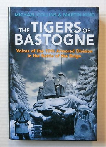 CHEAP BOOKS  ZB2201 THE TIGERS OF BASTOGNE - MICHAEL COLLINS AND MARTIN KING