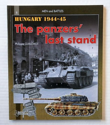 CHEAP BOOKS  ZB2211 HUNGARY 1944-45 THE PANZERS LAST STAND - PHILIPPE GUILLEMOT