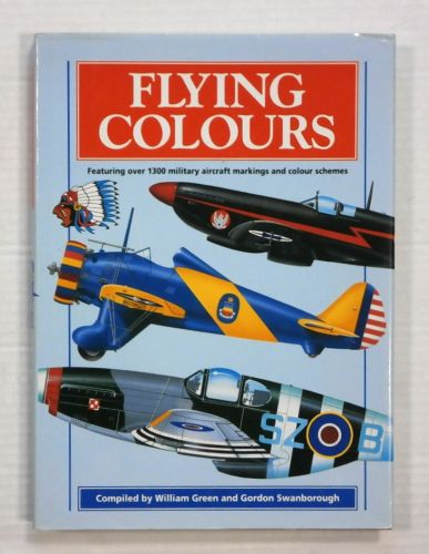 CHEAP BOOKS  ZB954 FLYING COLOURS - WILLIAM GREEN AND GORDON SWANBOROUGH