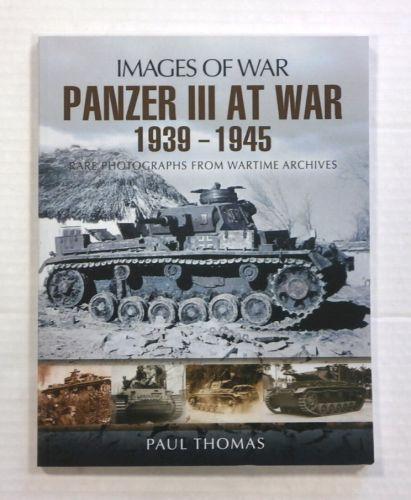 CHEAP BOOKS  ZB1069 IMAGES OF WAR - PANZER III AT WAR 1939-1945