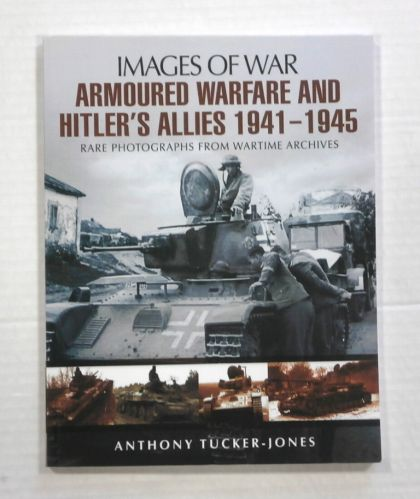 CHEAP BOOKS  ZB1068 IMAGES OF WAR - ARMOURED WARFARE AND HITLERS ALLIES 1941-1945