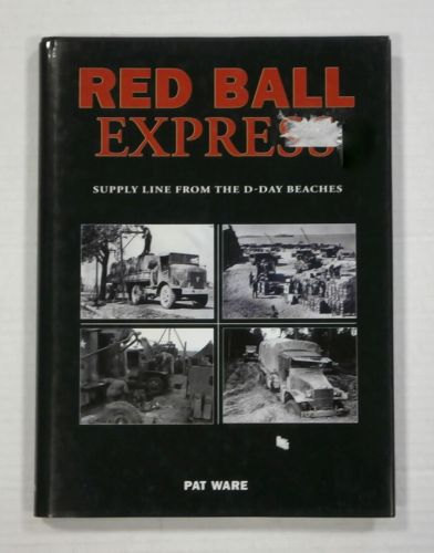 CHEAP BOOKS  ZB1142 RED BALL EXPRESS SUPPLY LINE FROM THE D DAY BEACHES