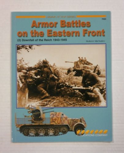 CHEAP BOOKS  ZB1134 - ARMOR BATTLES ON THE EASTERN FRONT  2  DOWNFALL OF THE REICH 1943-1945