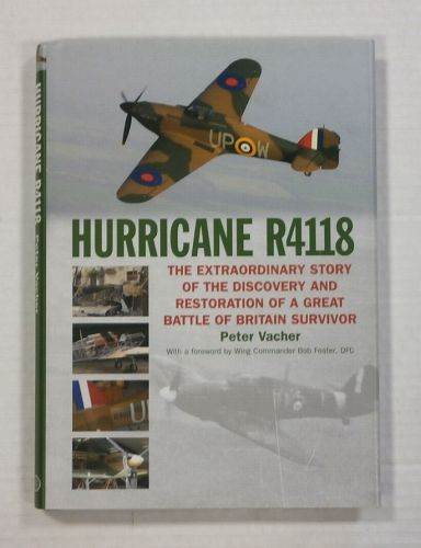 CHEAP BOOKS  ZB1122 HURRICANE R4118 THE EXTRAORDINARY STORY OF THE DISCOVERY AND RESTORATION OF A GREAT BATTLE OF BRITAIN SURVIVOR