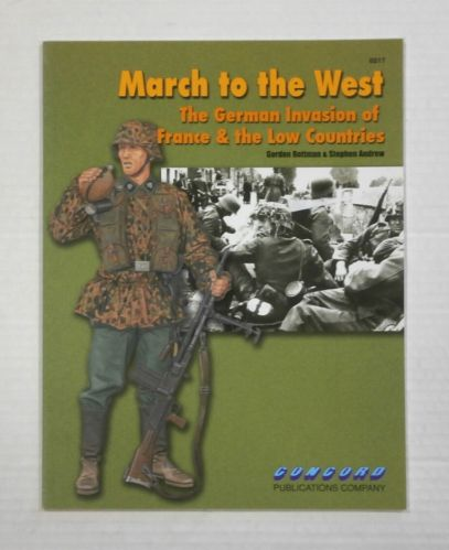 CHEAP BOOKS  ZB1112 MARCH TO THE WEST - THE GERMAN INVASION OF FRANCE AND THE LOW COUNTRIES