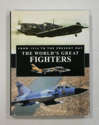 CHEAP BOOKS  ZB1105 THE WORLDS GREATEST FIGHTERS FROM 1914 TO THE PRESENT DAY